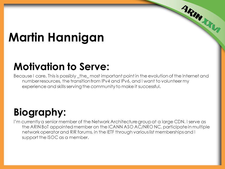 Martin Hannigan Motivation to Serve: Because I care.