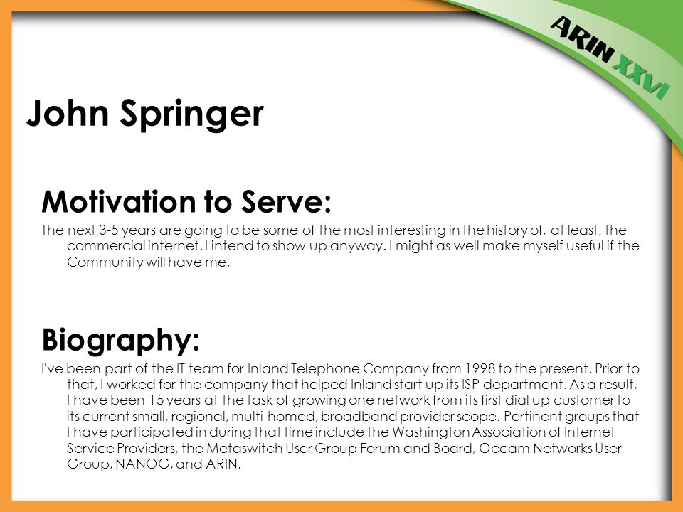 John Springer Motivation to Serve: The next 3-5 years are going to be some of the most interesting in the history of, at least, the commercial internet.