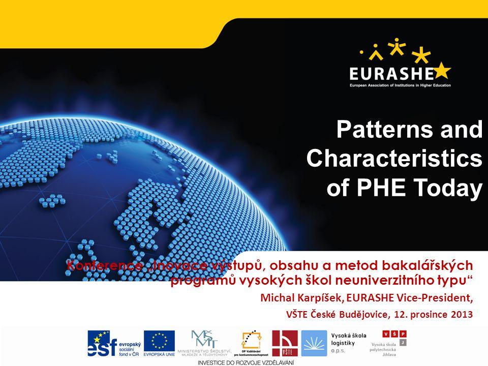 "www.eurashe.eu Supporting Higher Education in Europe 1 Patterns and Characteristics of PHE Today 1 Konference ""Inovace výstupů, obsahu a metod bakalář"