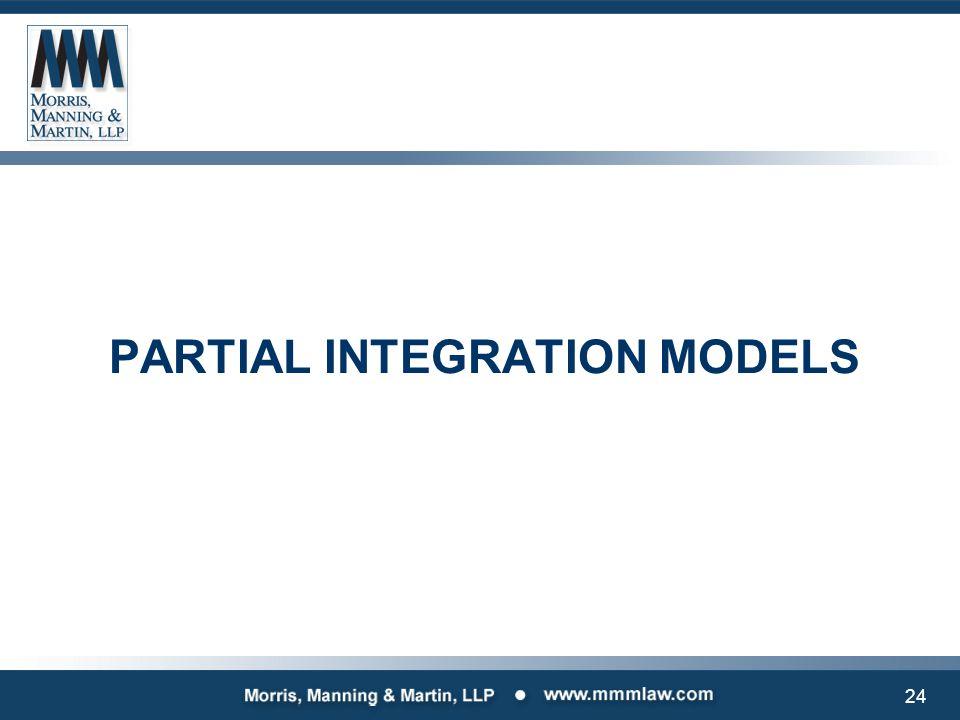 24 PARTIAL INTEGRATION MODELS