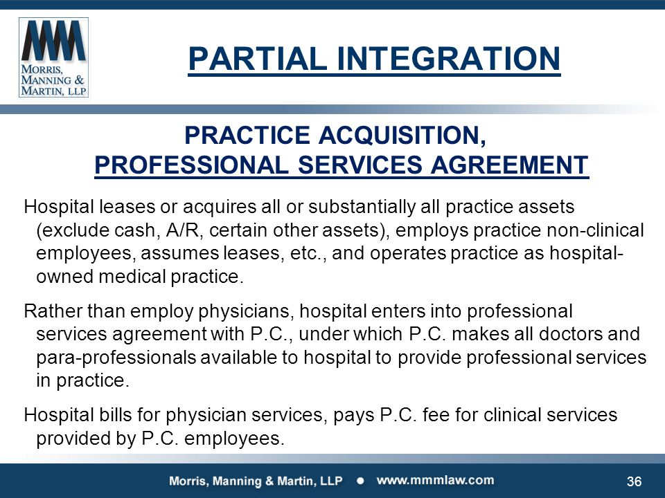 PARTIAL INTEGRATION PRACTICE ACQUISITION, PROFESSIONAL SERVICES AGREEMENT Hospital leases or acquires all or substantially all practice assets (exclud