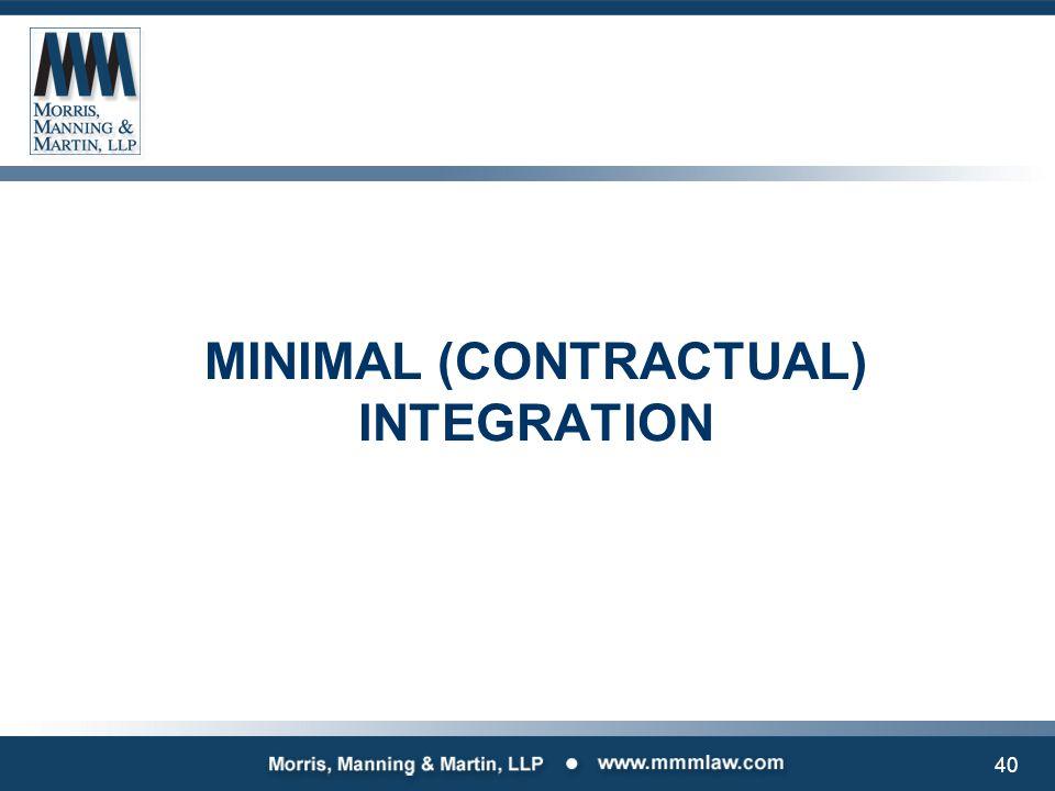 MINIMAL (CONTRACTUAL) INTEGRATION 40