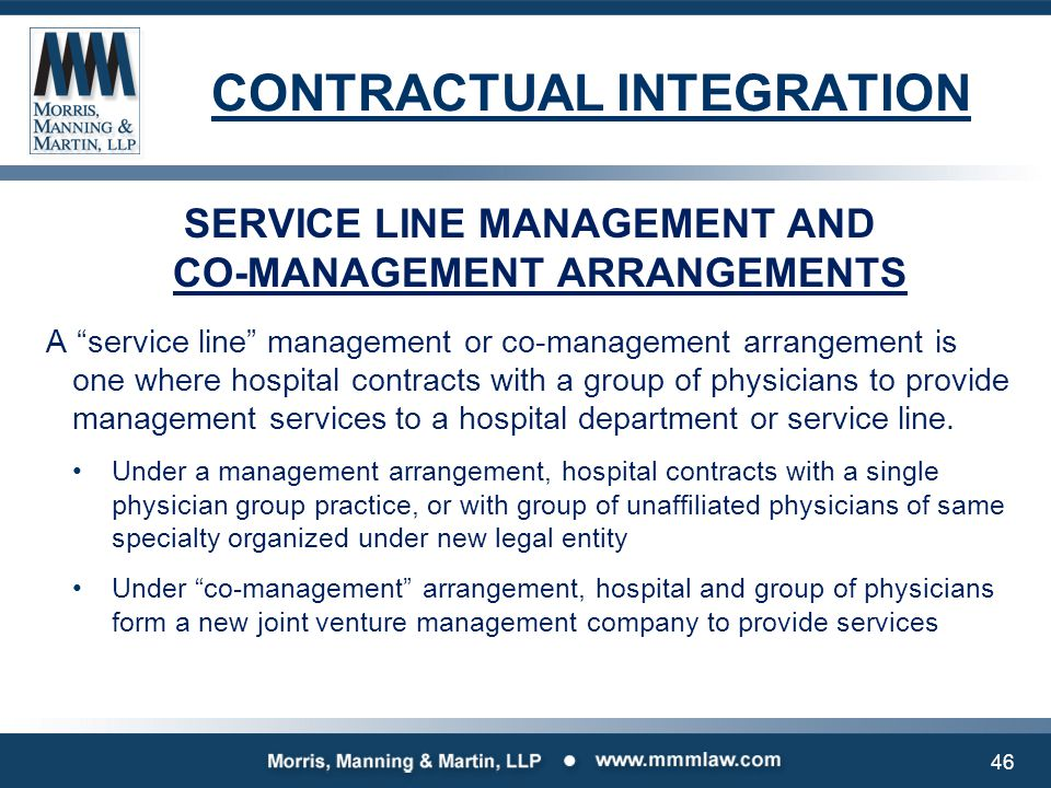 "CONTRACTUAL INTEGRATION SERVICE LINE MANAGEMENT AND CO-MANAGEMENT ARRANGEMENTS A ""service line"" management or co-management arrangement is one where h"