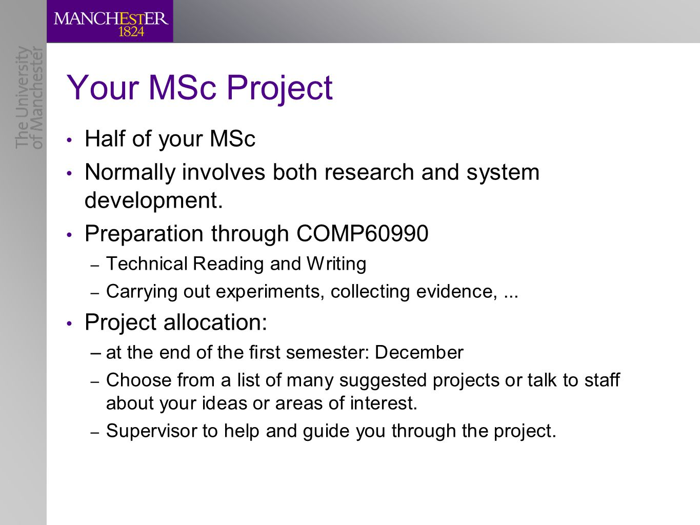Your MSc Project Half of your MSc Normally involves both research and system development.