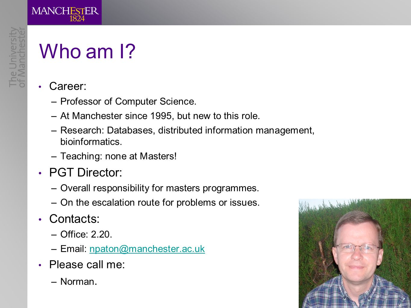 Who am I. Career: –Professor of Computer Science.