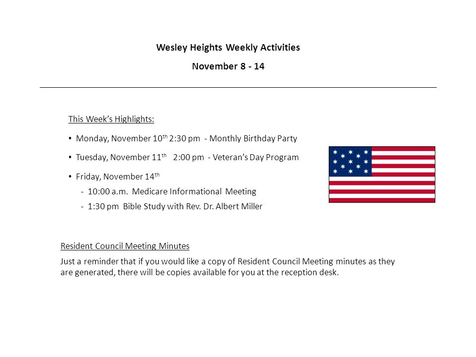 Wesley Heights Weekly Activities November 8 - 14 This Week's Highlights: Monday, November 10 th 2:30 pm - Monthly Birthday Party Tuesday, November 11