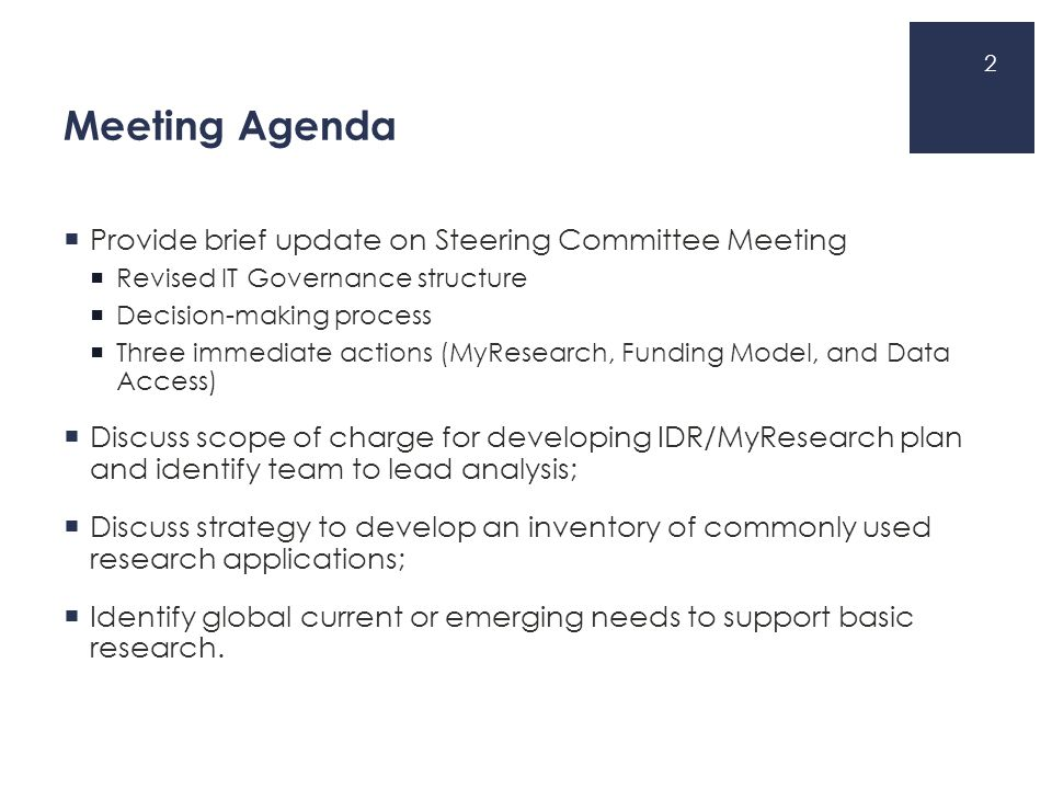 Meeting Agenda  Provide brief update on Steering Committee Meeting  Revised IT Governance structure  Decision-making process  Three immediate acti
