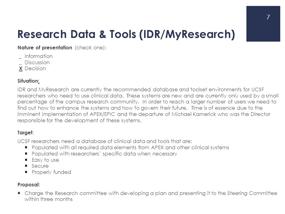 Research Data & Tools (IDR/MyResearch) Nature of presentation (check one): _Information _Discussion X Decision Situation: IDR and MyResearch are curre