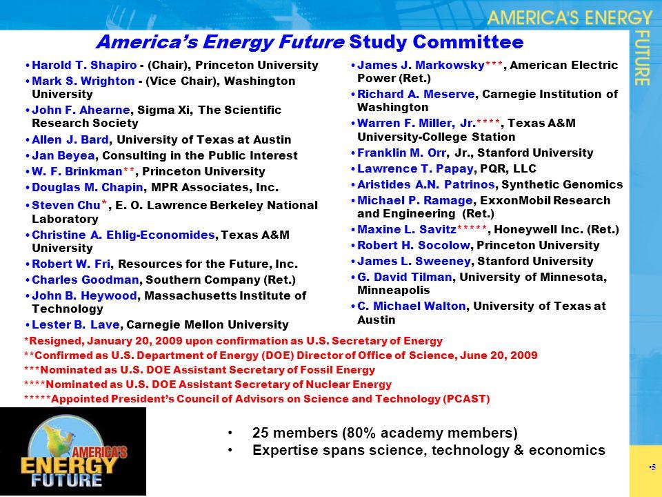 America's Energy Future Study Committee Harold T. Shapiro - (Chair), Princeton University Mark S.
