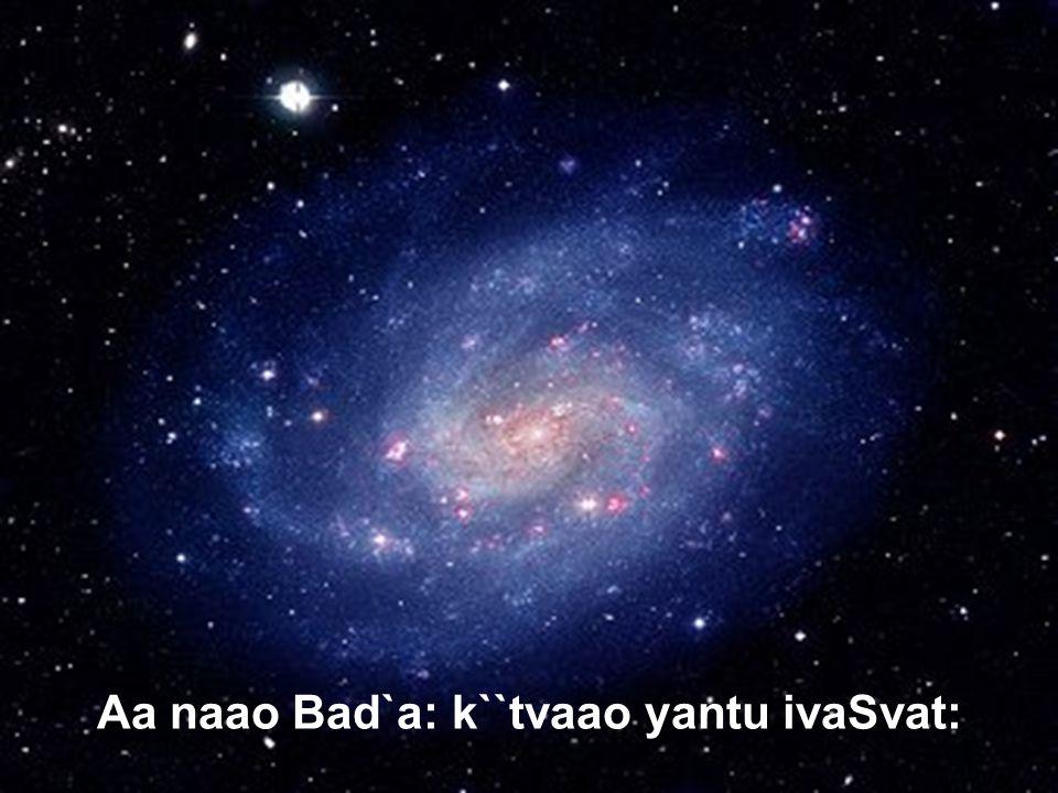 1/8/2013Samyukti2013 Bangalore/AAR24 Aa naao Bad`a: k``tvaao yantu ivaSvat: