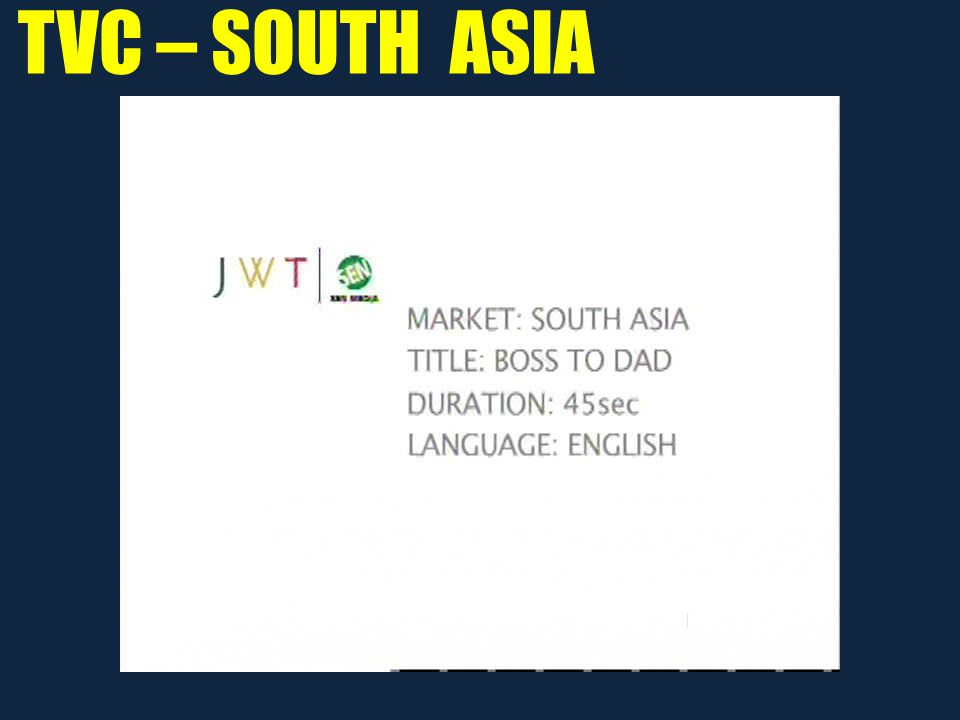 TVC – SOUTH ASIA