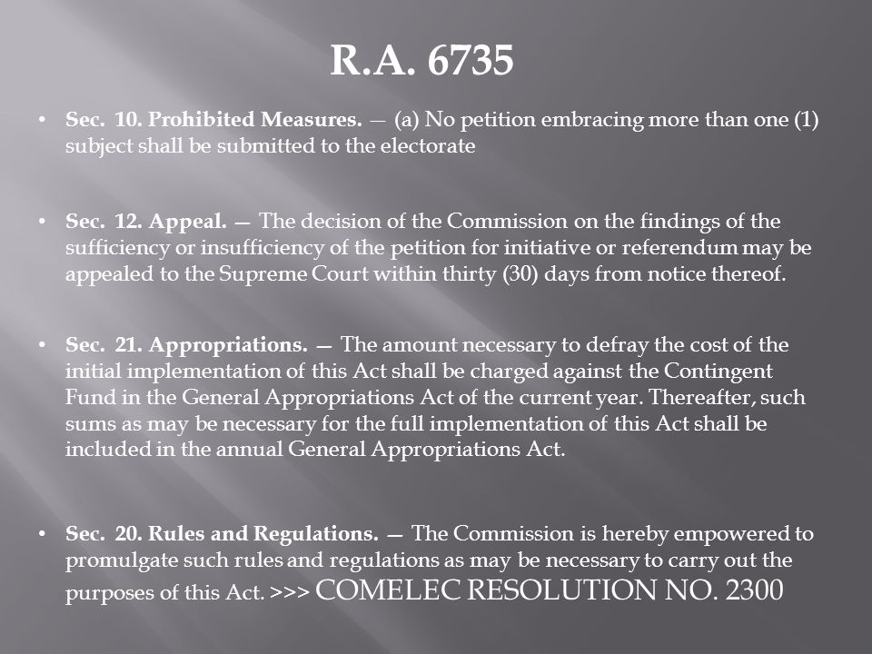 R.A. 6735 Sec. 10. Prohibited Measures. — (a) No petition embracing more than one (1) subject shall be submitted to the electorate Sec. 12. Appeal. —