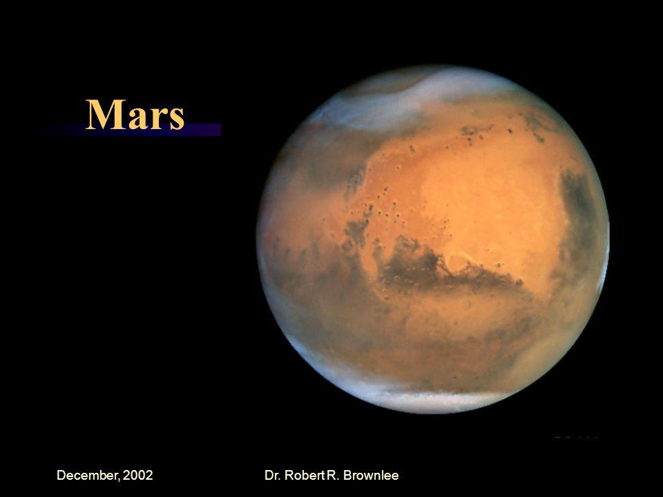 December, 2002Dr. Robert R. Brownlee Mars