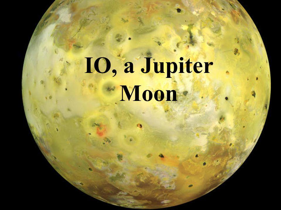 December, 2002Dr. Robert R. Brownlee IO, a Jupiter Moon