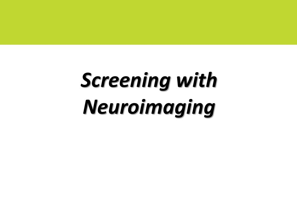 Screening with Neuroimaging