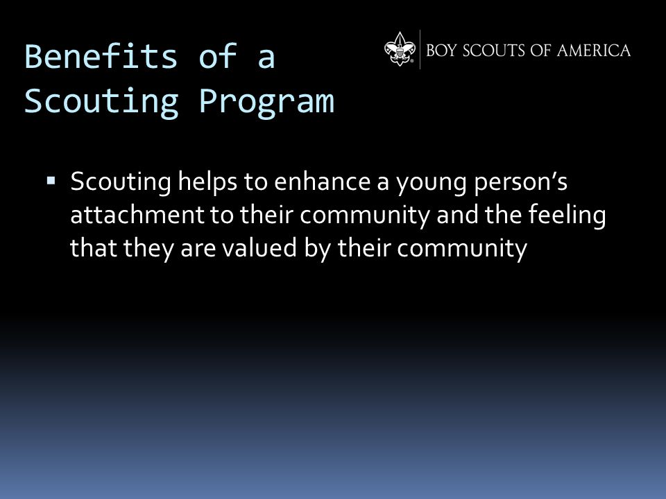  Scouting helps to enhance a young person's attachment to their community and the feeling that they are valued by their community