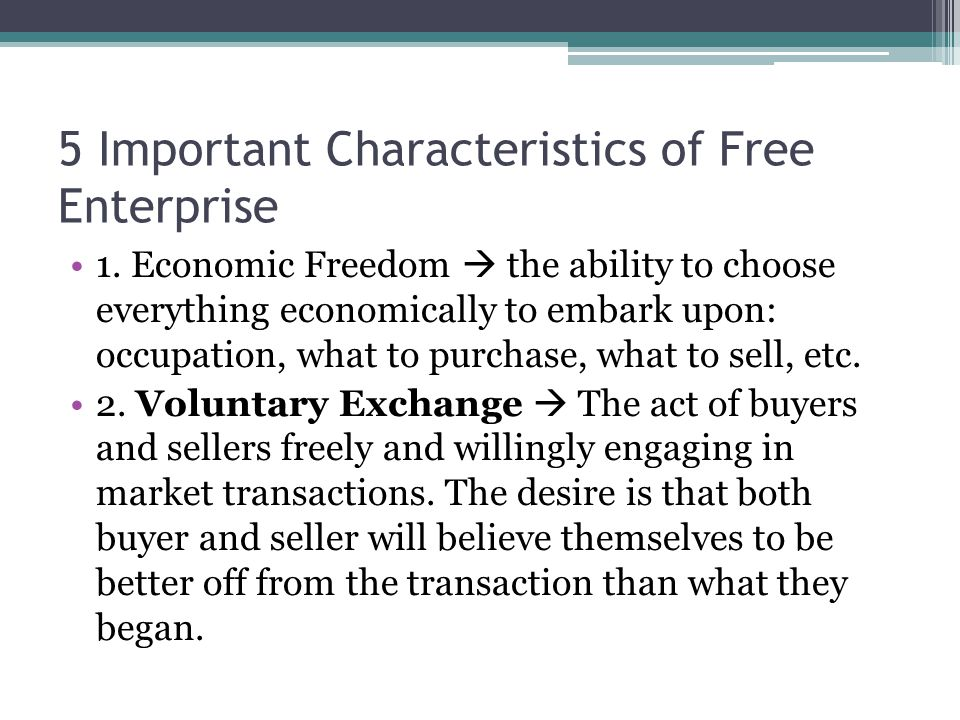 5 Important Characteristics of Free Enterprise 1.