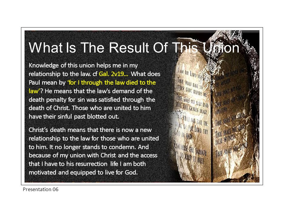 What Is The Result Of This Union Knowledge of this union helps me in my relationship to the law.