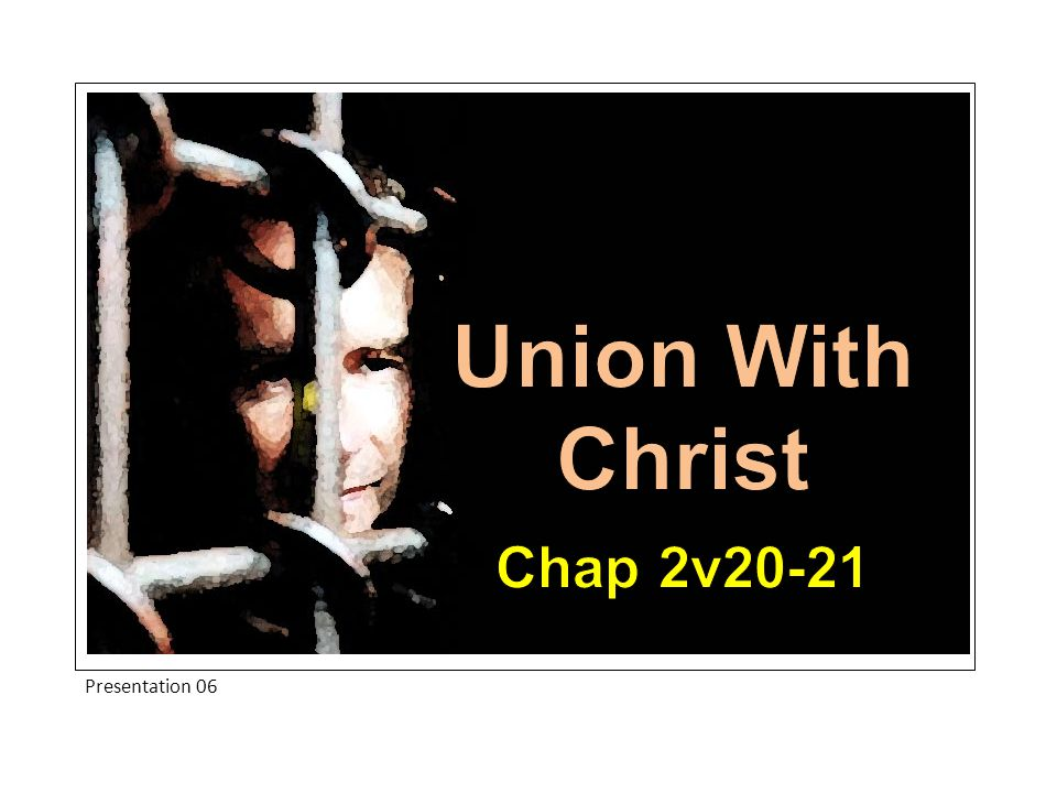 Introduction In our last study we examined the doctrine of Justification- we now look at a related doctrine that is indissolubly linked to it and which provides another important facet on the diamond of salvation - our union with Christ.