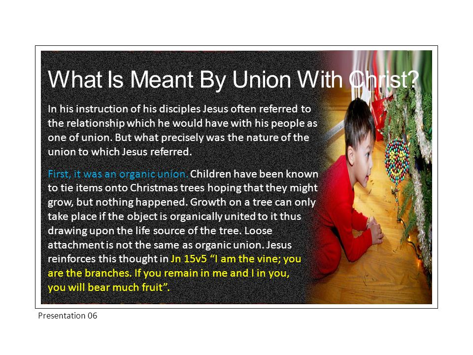 What Is Meant By Union With Christ.