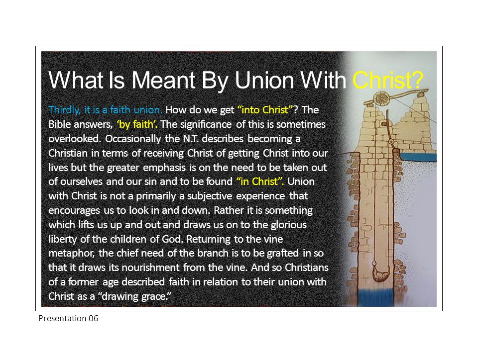 Conclusion We have hardly begun to touch upon the glorious benefits of the believer's union with Christ.