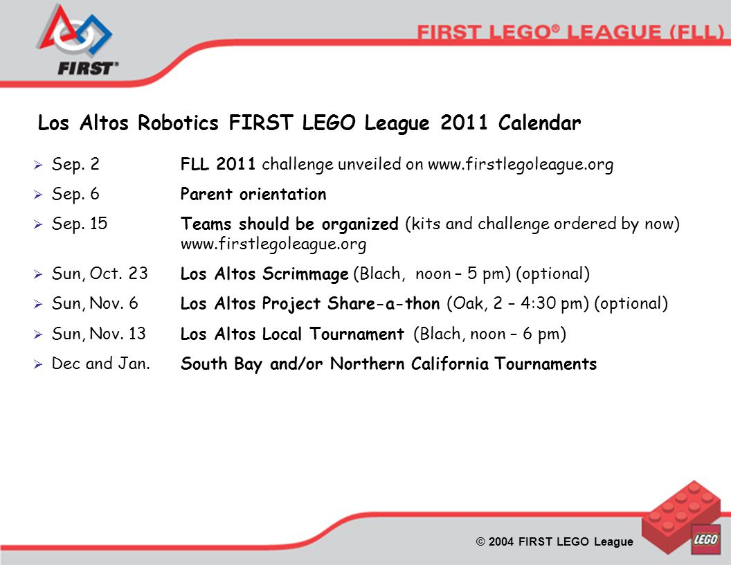 © 2004 FIRST LEGO League  Sep. 2FLL 2011 challenge unveiled on www.firstlegoleague.org  Sep.