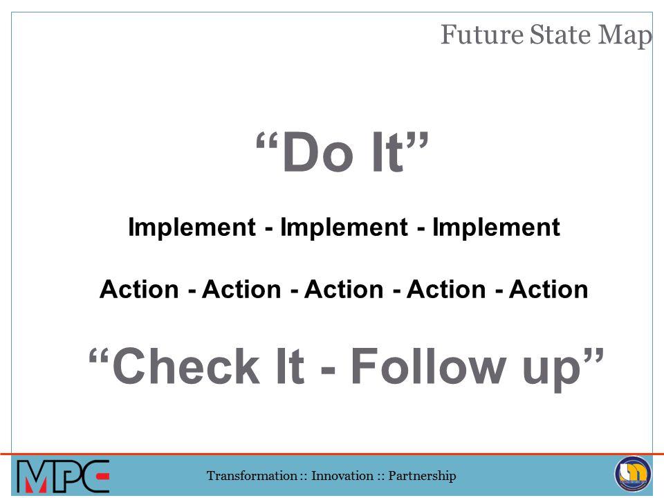 Transformation :: Innovation :: Partnership Value Stream Managers Process 1 Each Value Stream Needs a Value Stream Manager Process 2Process 3 Value st