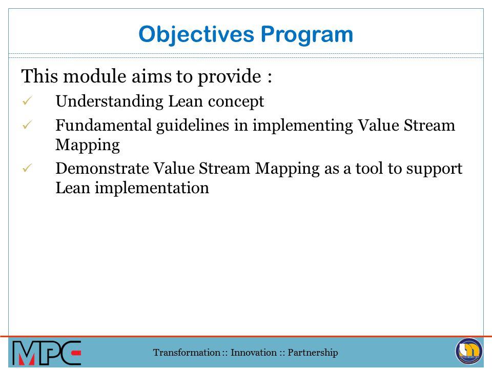 Transformation :: Innovation :: Partnership 1.MPC WPT sebagai CoE Pengurusan 'Lean' 2.Misi Pembelajaran Antarabangsa 3.'Lean Hands-on Workshop' 4.Prog