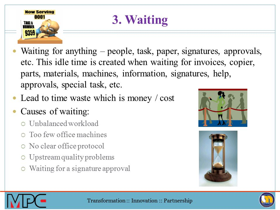 Transformation :: Innovation :: Partnership 2. Overproduction When too much or more of something is produced (e.g., information) or when something is