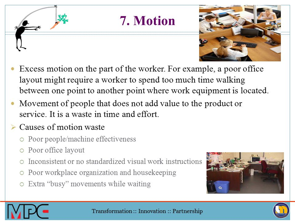 Transformation :: Innovation :: Partnership 6. Inventory/backlog Not just an abundance of supply, but also a backlog of work that leads to even greate