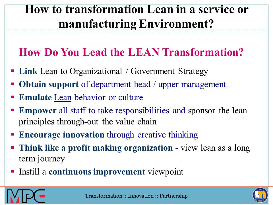 Transformation :: Innovation :: Partnership Barriers to Lean's Success (Why do some LEAN events 'Fail') The industrial jargon is a turn-off – Have imp
