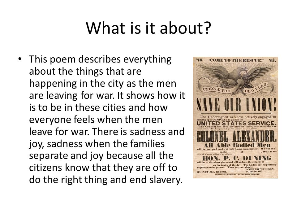This poem describes everything about the things that are happening in the city as the men are leaving for war.