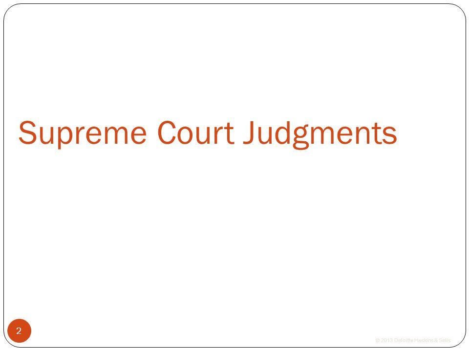© 2013 Deloitte Haskins & Sells Supreme Court Judgments 2