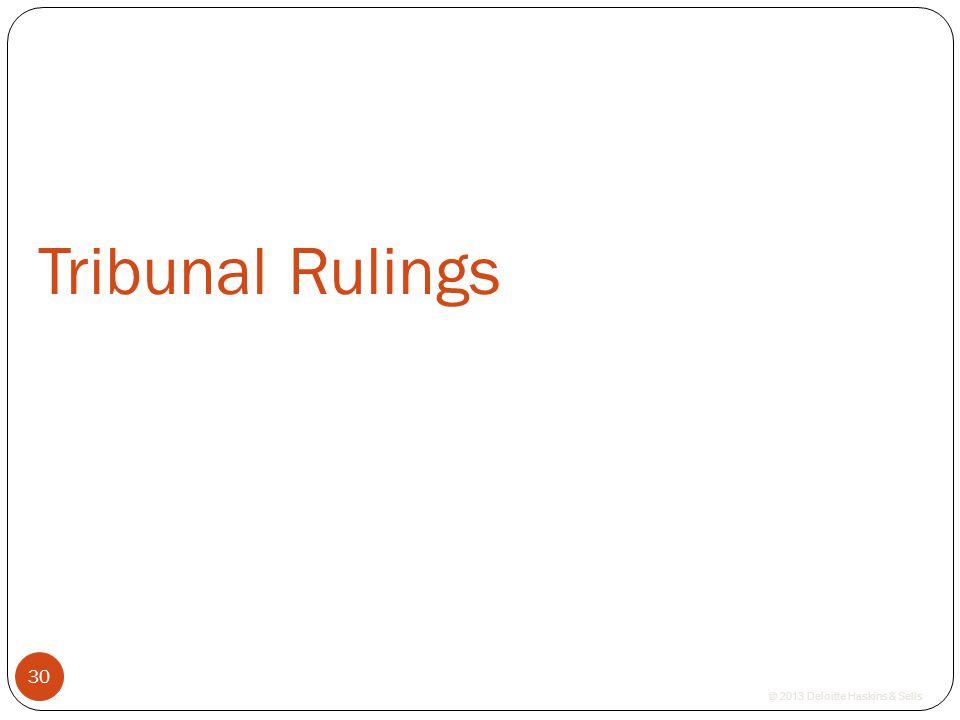 © 2013 Deloitte Haskins & Sells Tribunal Rulings 30