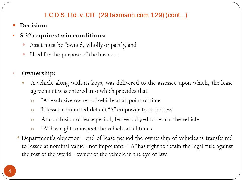 """I.C.D.S. Ltd. v. CIT (29 taxmann.com 129) (cont…) 4 Decision: S.32 requires twin conditions: Asset must be """"owned, wholly or partly, and Used for the"""