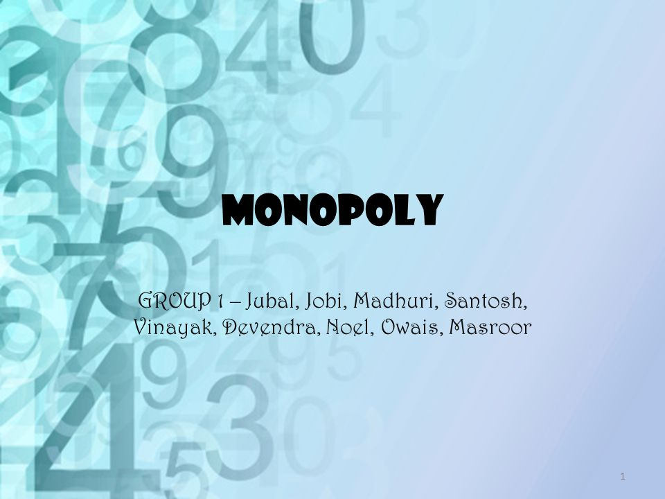 MONOPOLY GROUP 1 – Jubal, Jobi, Madhuri, Santosh, Vinayak, Devendra, Noel, Owais, Masroor 1