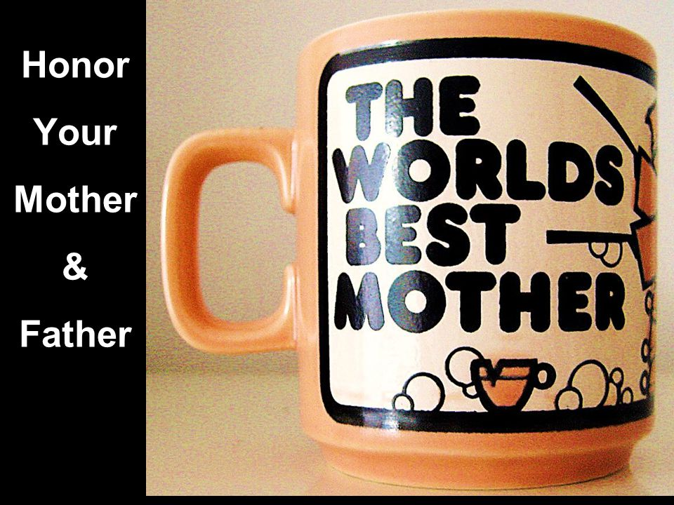 Honor Your Mother & Father