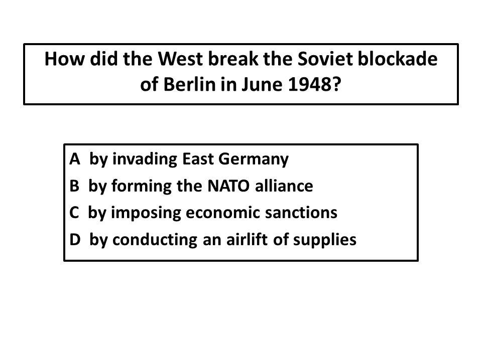 How did the West break the Soviet blockade of Berlin in June 1948.
