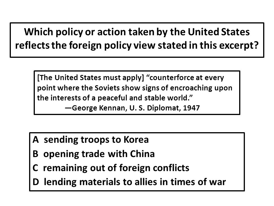 Which policy or action taken by the United States reflects the foreign policy view stated in this excerpt.