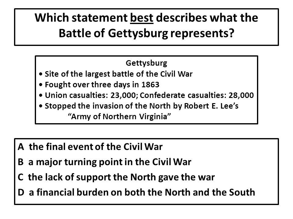 Which statement best describes what the Battle of Gettysburg represents.