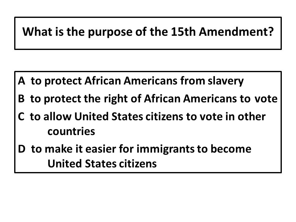 What is the purpose of the 15th Amendment.