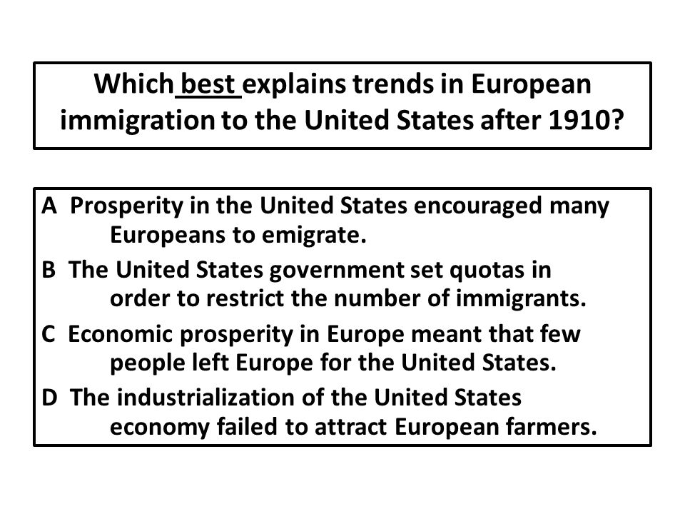 Which best explains trends in European immigration to the United States after 1910.