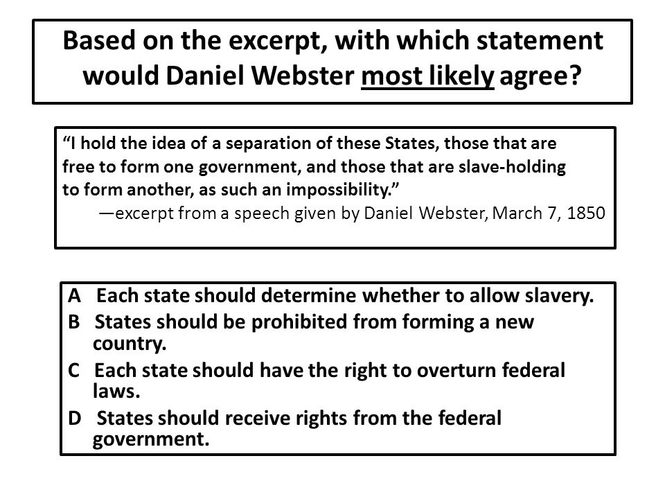 Based on the excerpt, with which statement would Daniel Webster most likely agree.