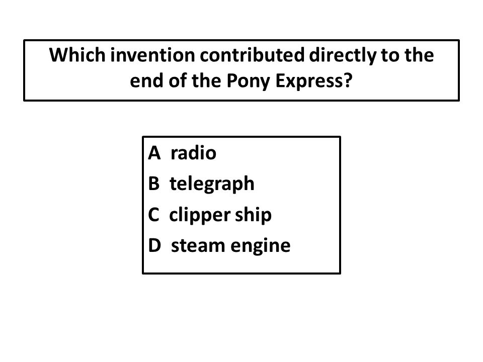 Which invention contributed directly to the end of the Pony Express.
