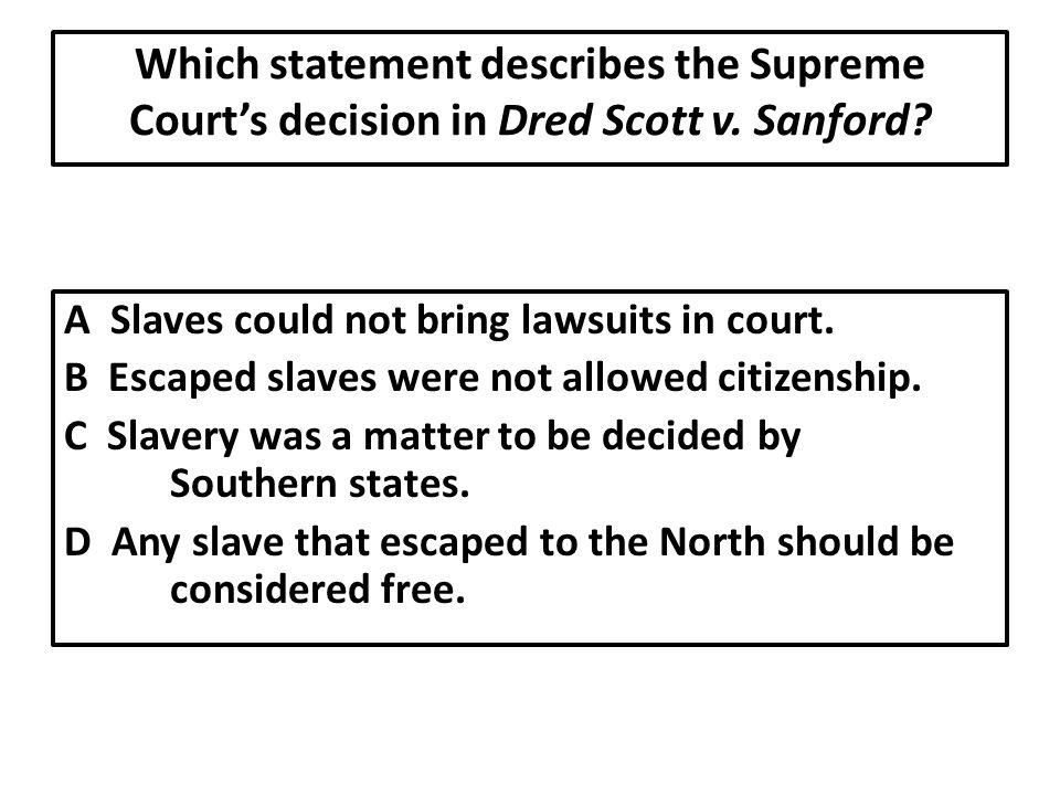 Which statement describes the Supreme Court's decision in Dred Scott v.