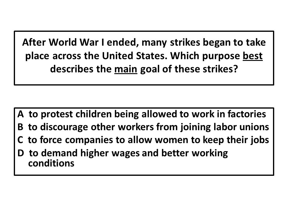 After World War I ended, many strikes began to take place across the United States.