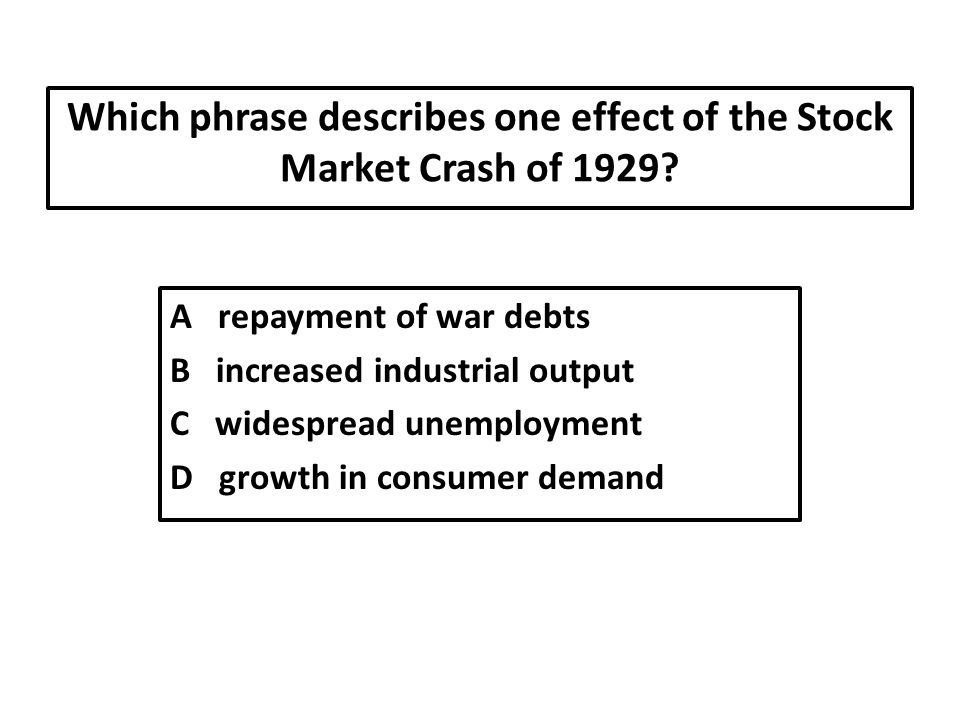 Which phrase describes one effect of the Stock Market Crash of 1929.