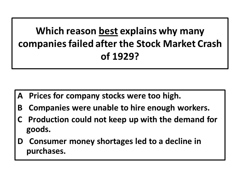 Which reason best explains why many companies failed after the Stock Market Crash of 1929.