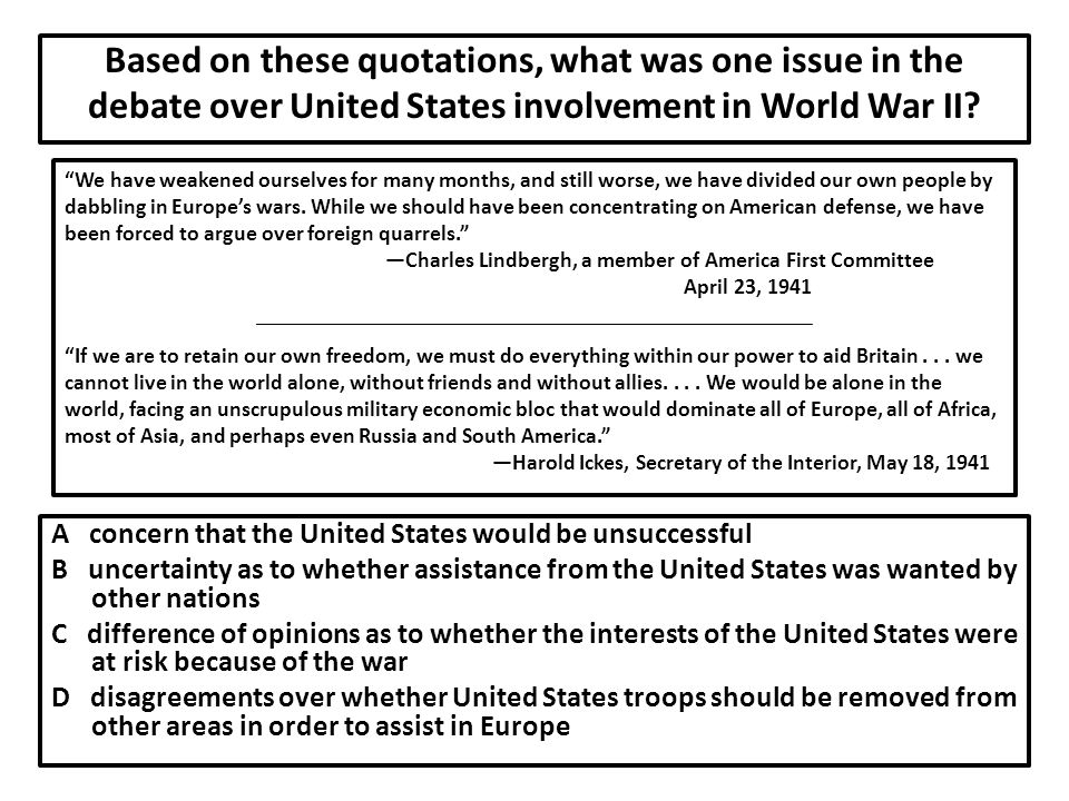 Based on these quotations, what was one issue in the debate over United States involvement in World War II.