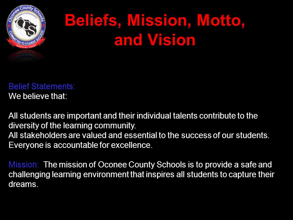 Belief Statements: We believe that: All students are important and their individual talents contribute to the diversity of the learning community.